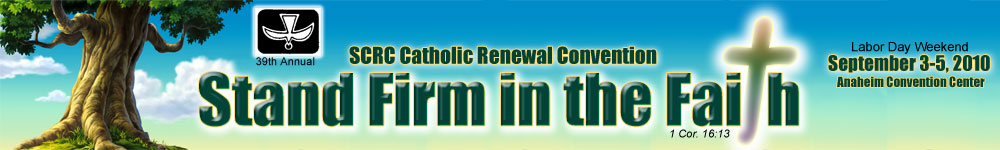 2010 SCRC Catholic Renewal Convention: Stand Firm in the Faith