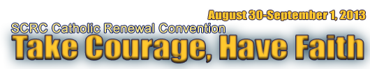 2013 SCRC Convention: Take Courage, Have Raith