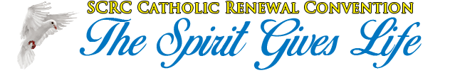 2018 SCRC Catholic Renewal Convention: The Spirit Gives Life