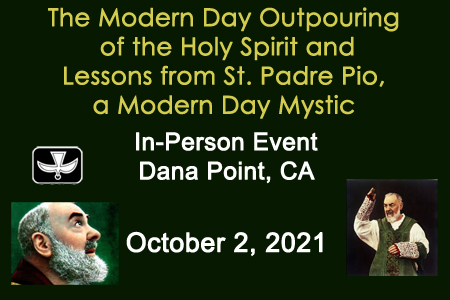 The Modern Day Outpouring of the Holy Spirit and Lessons from St. Padre Pio, a Modern Day Mystic