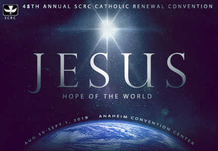 """Jesus, Hope of the World"" SCRC Catholic Renewal Convention"