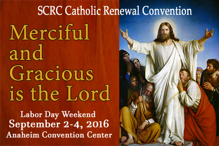 """""""Merciful and Gracious is the Lord"""" SCRC Catholic Renewal Convention"""